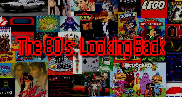 THE 80'S; LOOKING BACK AT MEMORY LANE
